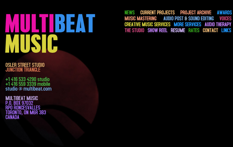 Multibeat Music in Toronto, Ontario, Canada provides music and audio services:  Custom Music Composition, Audio Mastering for CD and Vinyl, Music Production and Engineering on a project basis, leading-edge Sound Editing and Sound Design for giant screen, IMAX, features, documentaries, Music and Sound Design for the internet and iPhone, Voiceovers and Narration, Music Editing and a whole host of Audio Postproduction and Music Services.